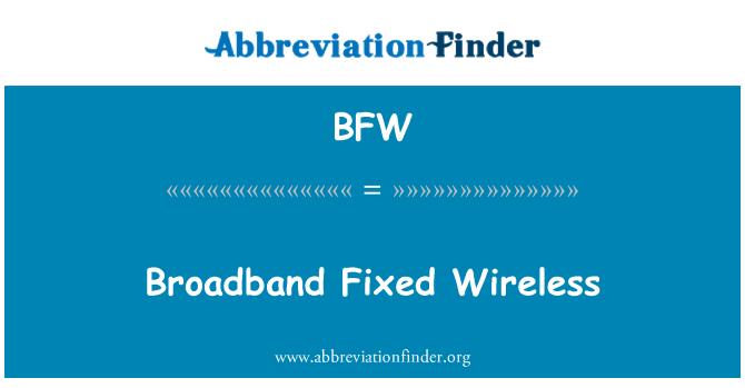 BFW: Broadband Fixed Wireless