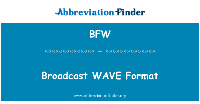 BFW: Broadcast WAVE Format