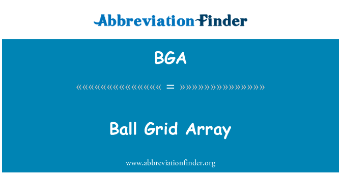 BGA: Ball Grid Array