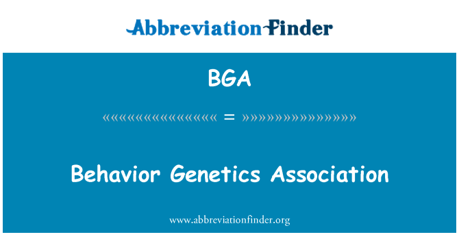 BGA: Behavior Genetics Association