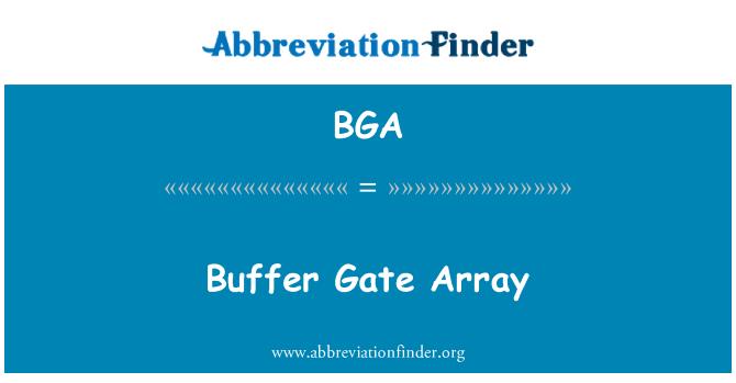BGA: Buffer Gate Array