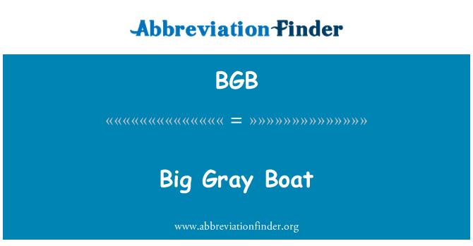 BGB: Big Gray Boat