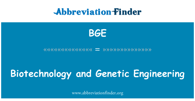 BGE: Biotechnology and Genetic Engineering