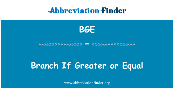 BGE: Branch If Greater or Equal