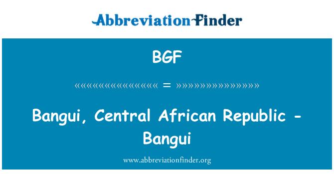 BGF: Bangui, Central African Republic - Bangui
