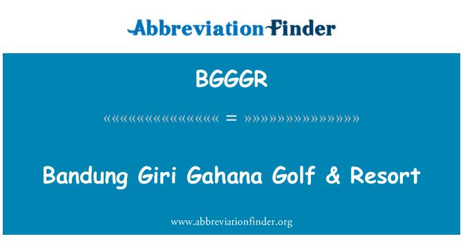 BGGGR: Bandung Giri Gahana Golf & Resort