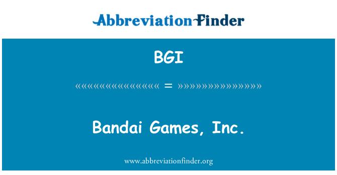BGI: Bandai Games, Inc.