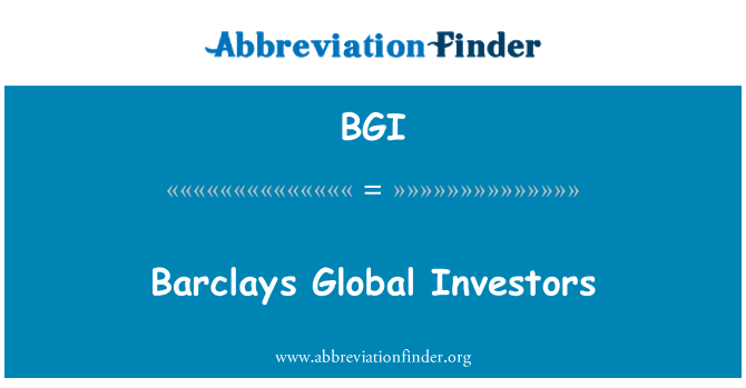 BGI: Barclays Global Investors