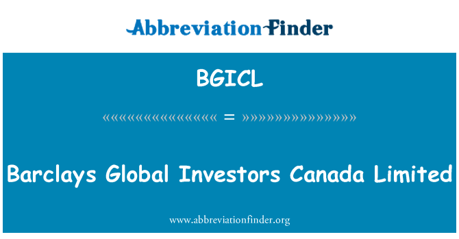 BGICL: Barclays Global Investors Canada Limited