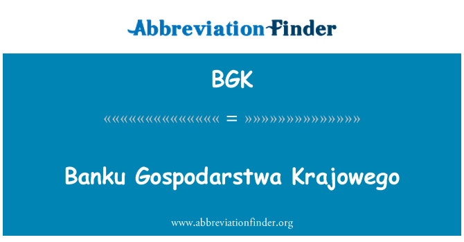 BGK: Banku Gospodarstwa Krajowego