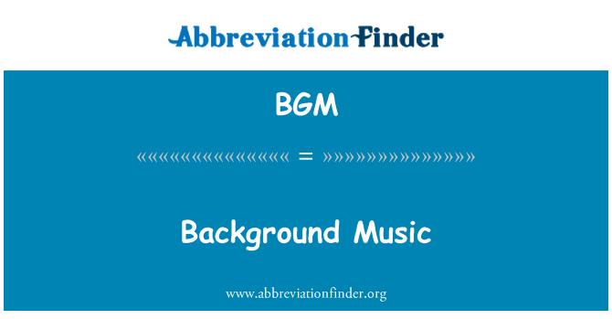 BGM: Background Music