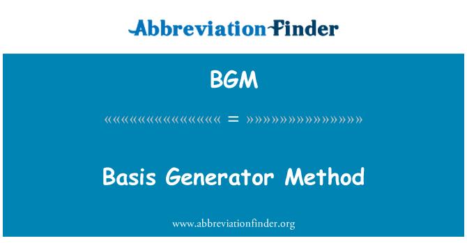 BGM: Basis Generator Method