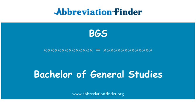 BGS: Bachelor of General Studies