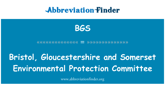 BGS: Bristol, Gloucestershire and Somerset Environmental Protection Committee