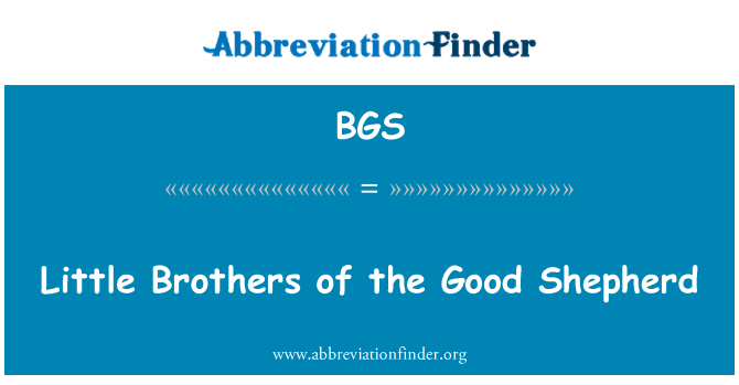 BGS: Little Brothers of the Good Shepherd