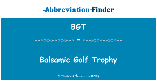 BGT: Balsamic Golf Trophy