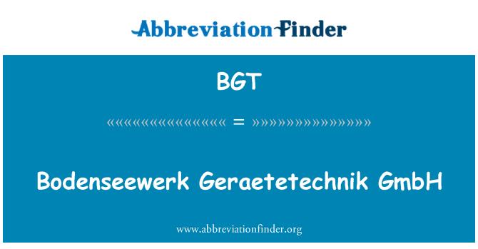 BGT: Bodenseewerk Geraetetechnik GmbH