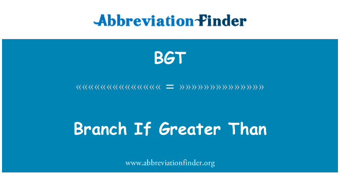 BGT: Branch If Greater Than
