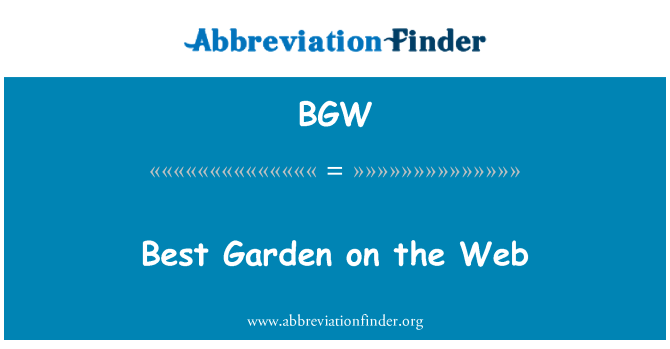 BGW: Best Garden on the Web