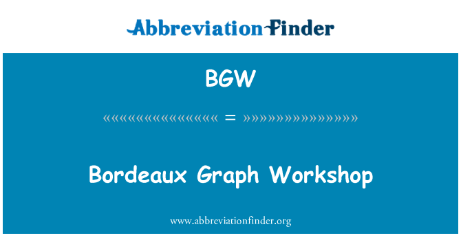 BGW: Bordeaux Graph Workshop