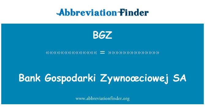 BGZ: Bank Gospodarki Zywnoœciowej SA