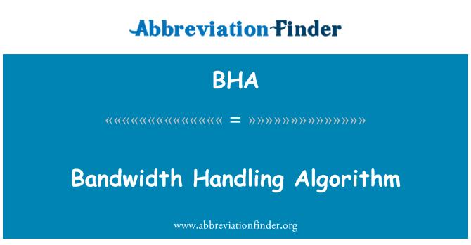 BHA: Bandwidth Handling Algorithm