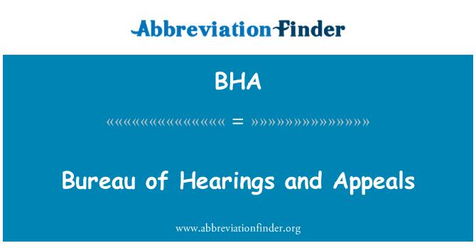 BHA: Bureau of Hearings and Appeals