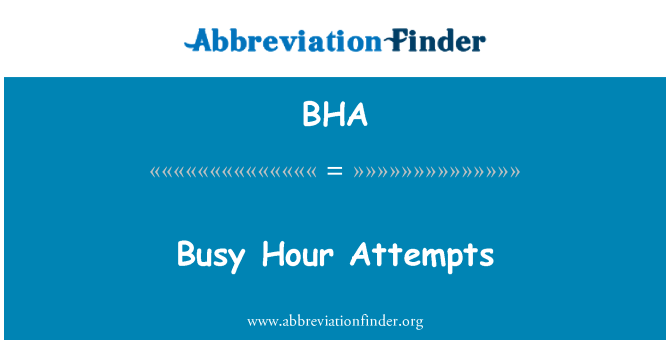 BHA: Busy Hour Attempts