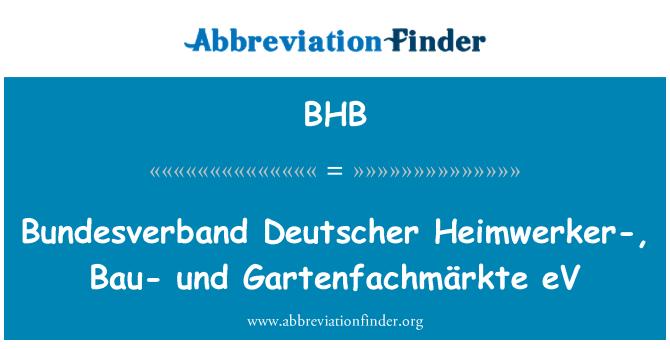 BHB: Bundesverband Deutscher Heimwerker-, Bau- und Gartenfachmärkte eV