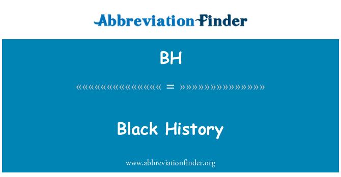BH: Black History