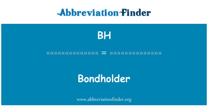 BH: Bondholder