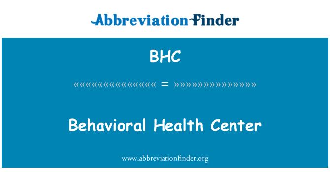 BHC: Behavioral Health Center