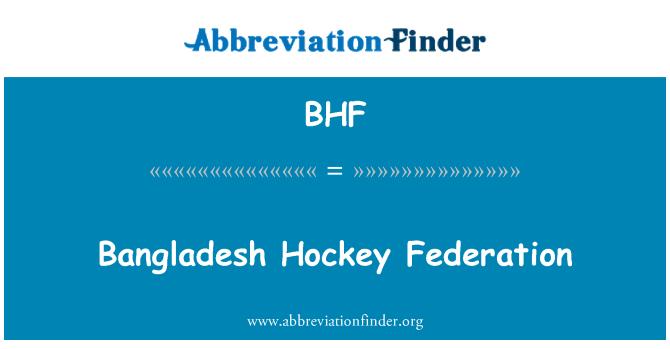 BHF: Bangladesh Hockey Federation