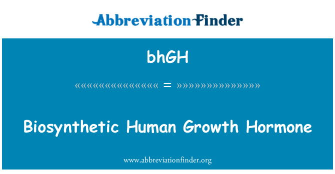 bhGH: Biosynthetic Human Growth Hormone