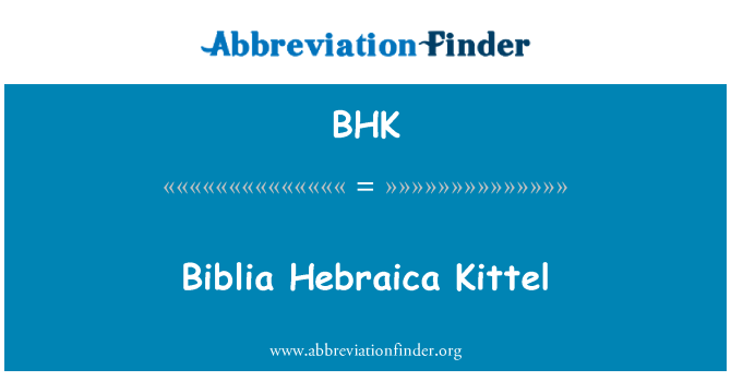 BHK: Biblia Hebraica Kittel