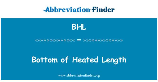 BHL: Bottom of Heated Length