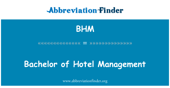 BHM: Bachelor of Hotel Management
