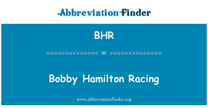 BHR: Bobby Hamilton Racing