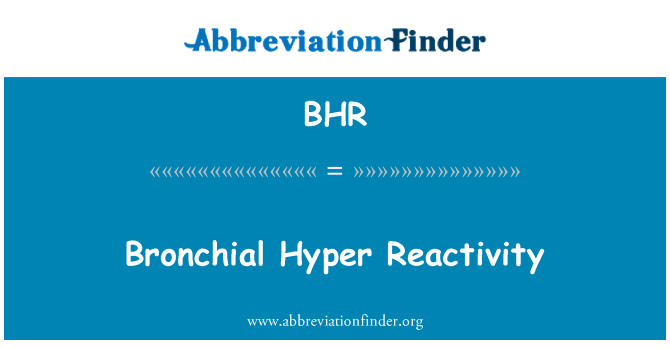 BHR: Bronchial Hyper Reactivity