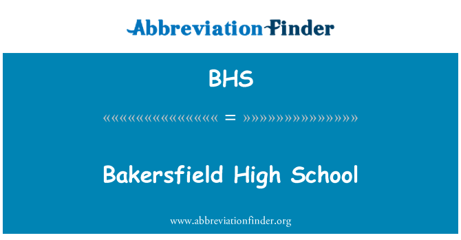 BHS: Bakersfield High School