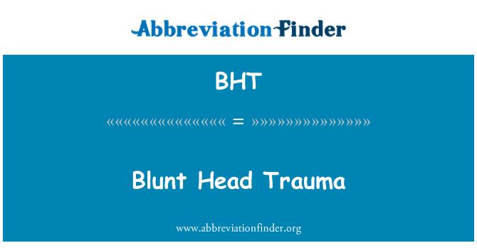 BHT: Blunt Head Trauma