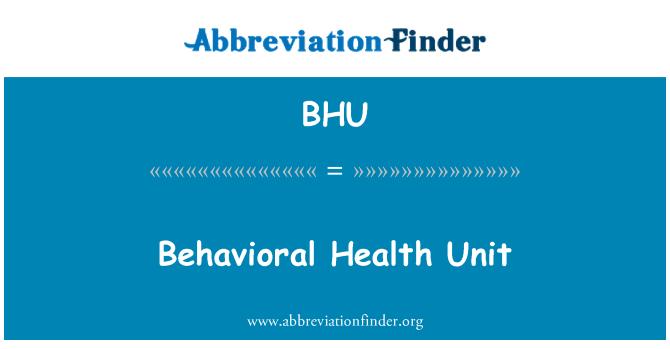 BHU: Behavioral Health Unit