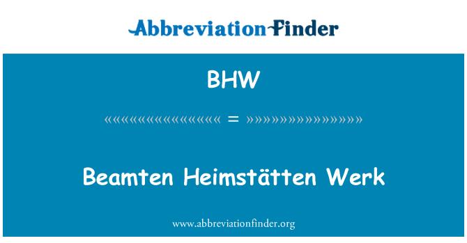 BHW: Beamten Heimstätten Werk