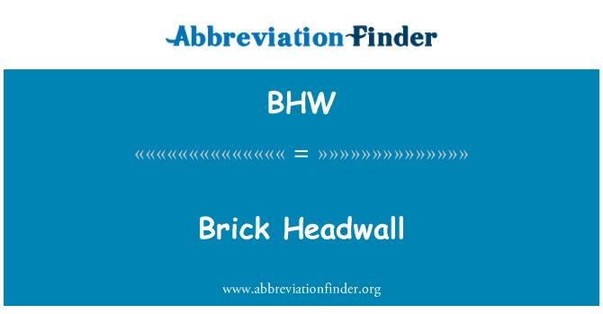 BHW: Brick Headwall