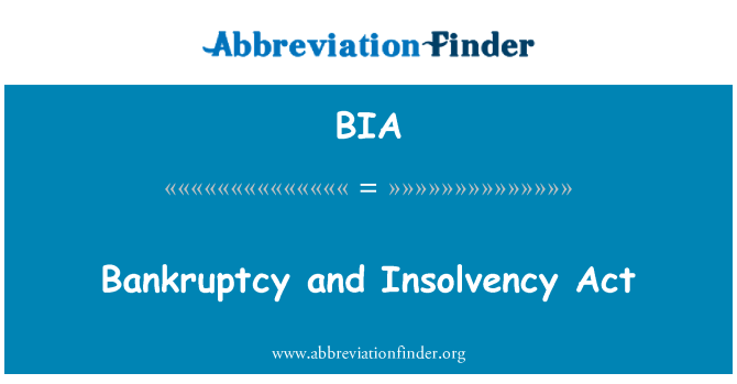 BIA: Bankruptcy and Insolvency Act
