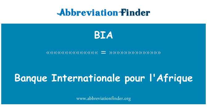 BIA: Banque Internationale pour l'Afrique