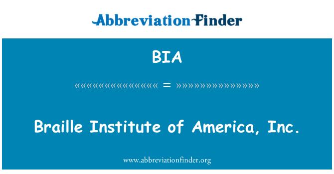 BIA: Braille Institute of America, Inc.
