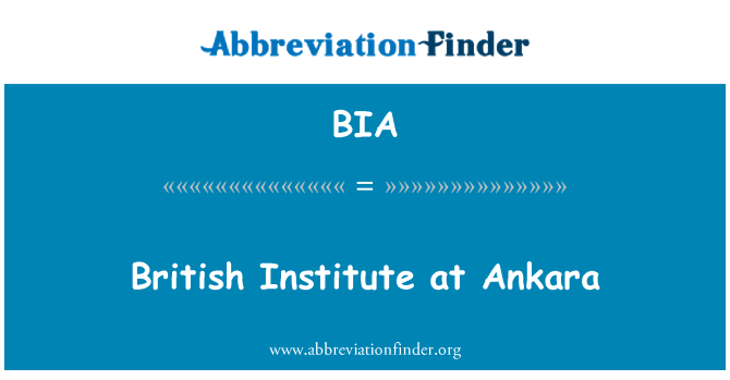 BIA: British Institute at Ankara