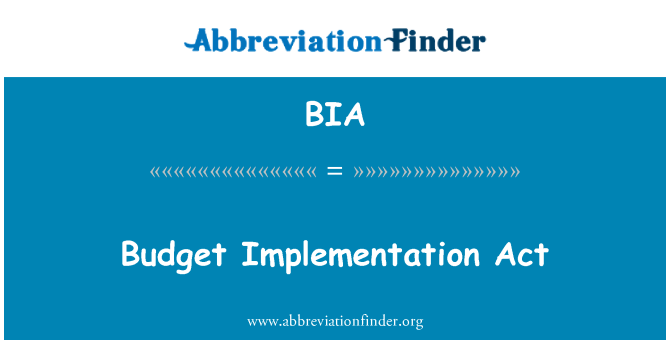 BIA: Budget Implementation Act