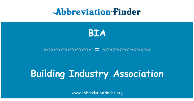 BIA: Building Industry Association
